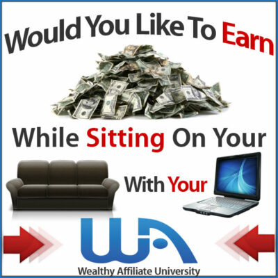 Wealthy Affiliate Image-Would You Like to Earn Money While Sitting On Your Couch With Your Laptop -ad