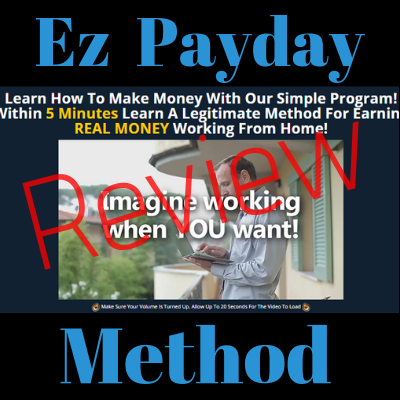Ez Payday Method Review