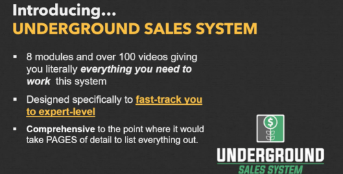 The UNderground Sales System Training 8 Modules 100 Videos